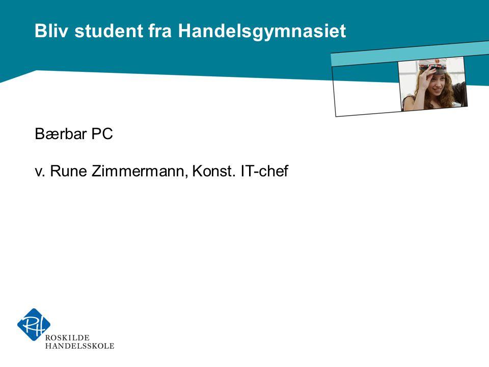 Bliv student fra Handelsgymnasiet Bærbar PC v. Rune Zimmermann, Konst. IT-chef
