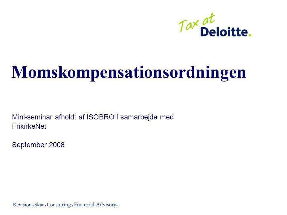 Momskompensationsordningen Mini-seminar afholdt af ISOBRO I samarbejde med FrikirkeNet September 2008