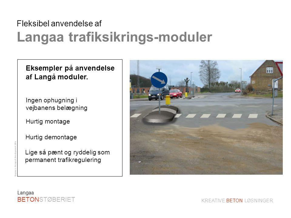 Degner´s Design & Development 2004 KREATIVE BETON LØSNINGER Langaa BETONSTØBERIET Hastighedsnedsættende chikaner.