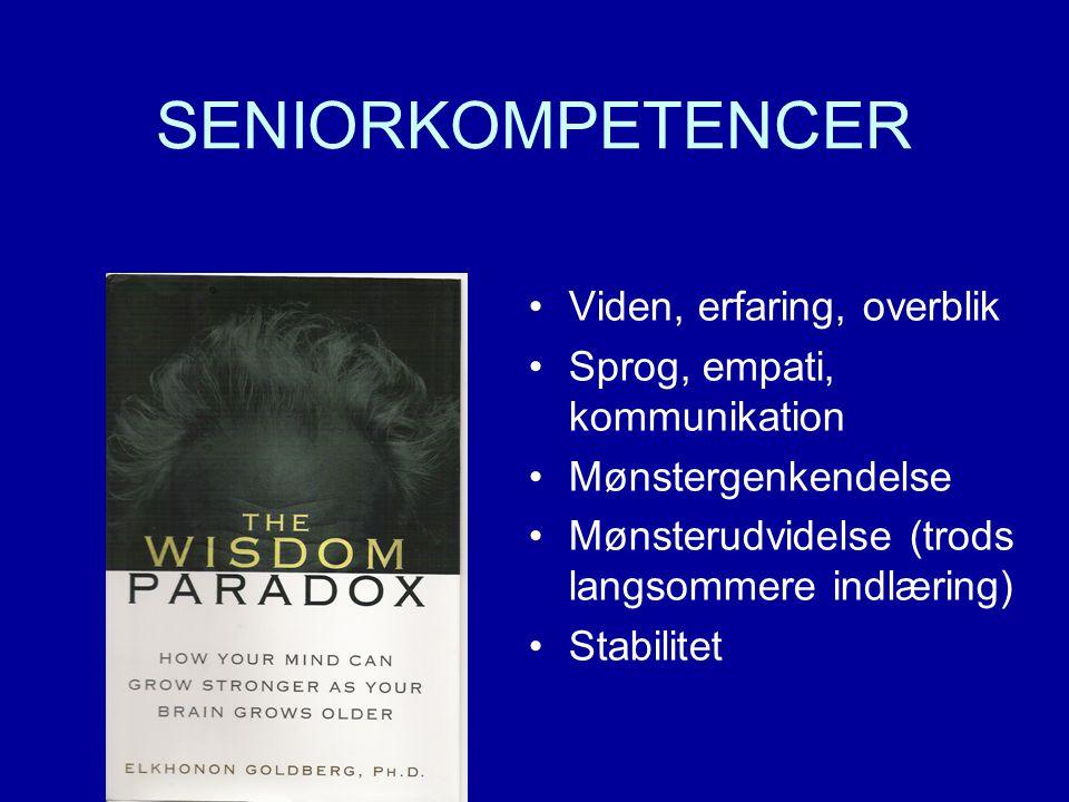 SENIORKOMPETENCER •Viden, erfaring, overblik •Sprog, empati, kommunikation •Mønstergenkendelse •Mønsterudvidelse (trods langsommere indlæring) •Stabilitet