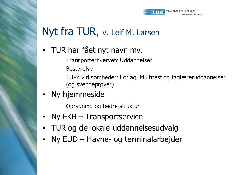 Nyt fra TUR, v. Leif M. Larsen • TUR har fået nyt navn mv.