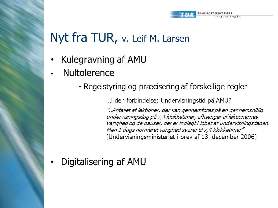Nyt fra TUR, v. Leif M.