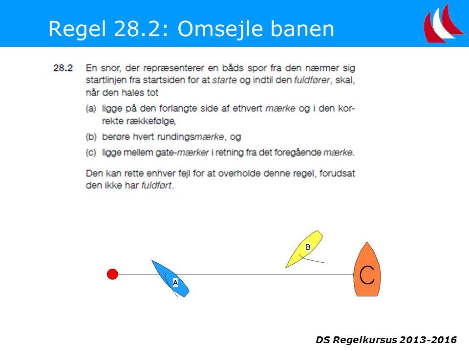 DS Regelkursus 2013-2016 Regel 28.2: Omsejle banen