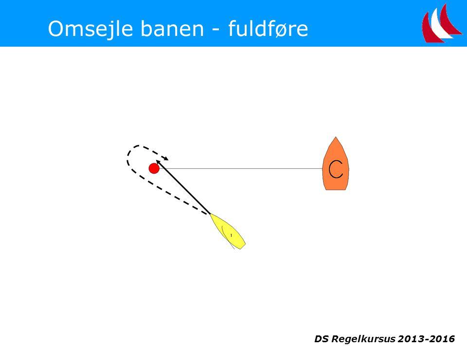DS Regelkursus 2013-2016 Omsejle banen - fuldføre