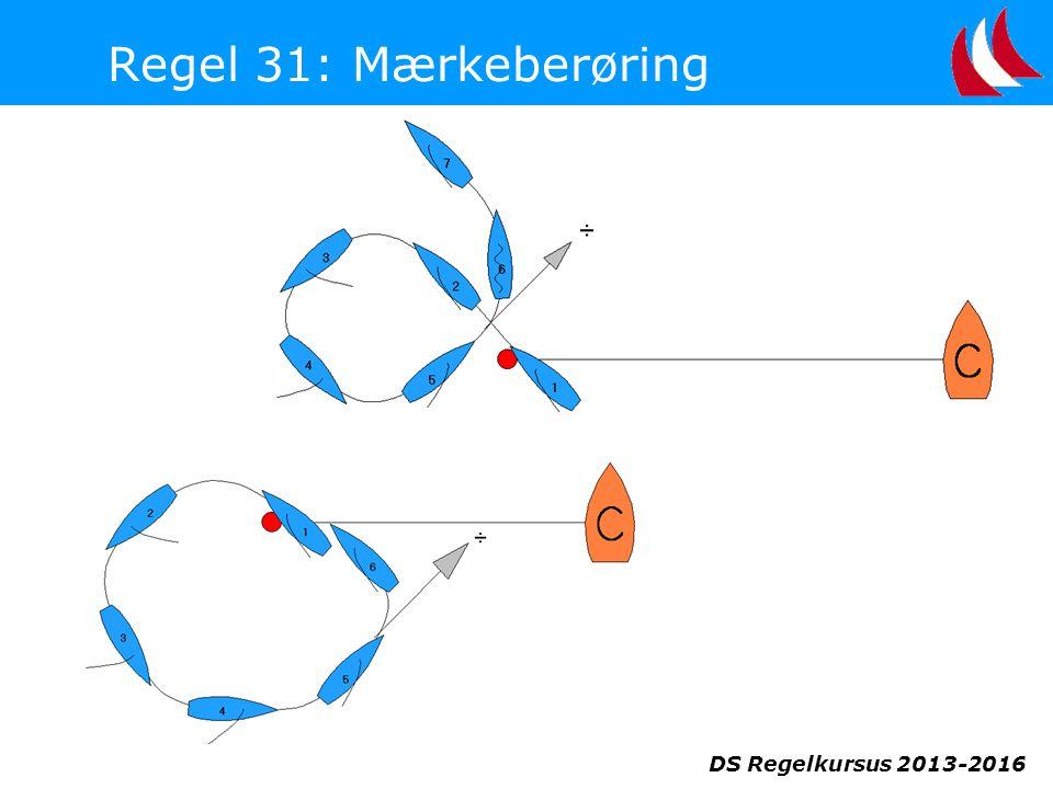 DS Regelkursus 2013-2016 Regel 31: Mærkeberøring