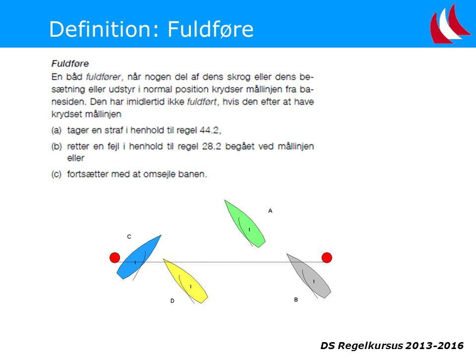 DS Regelkursus 2013-2016 Definition: Fuldføre