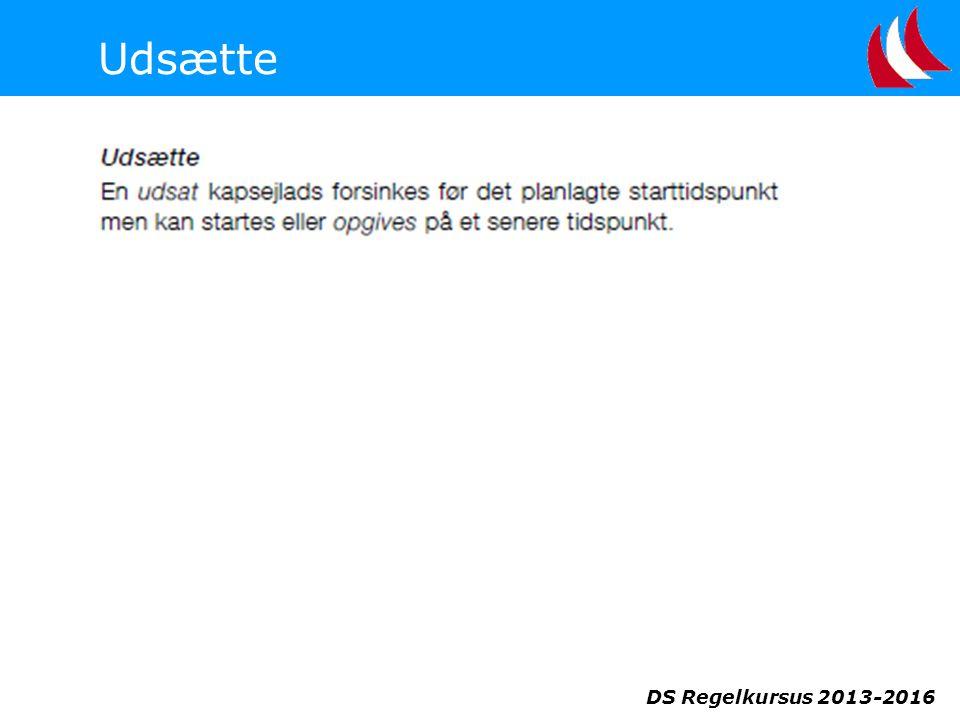 DS Regelkursus 2013-2016 Udsætte