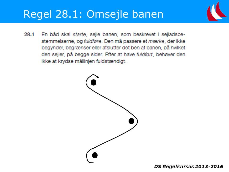 DS Regelkursus 2013-2016 Regel 28.1: Omsejle banen