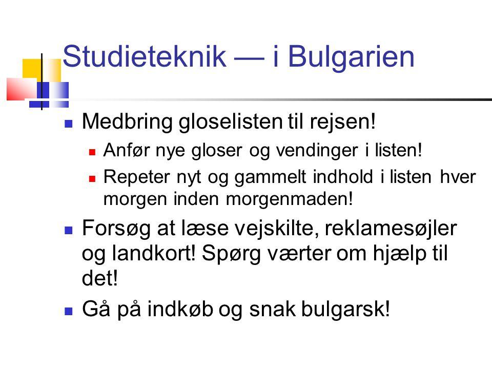 Studieteknik — i Bulgarien  Medbring gloselisten til rejsen.
