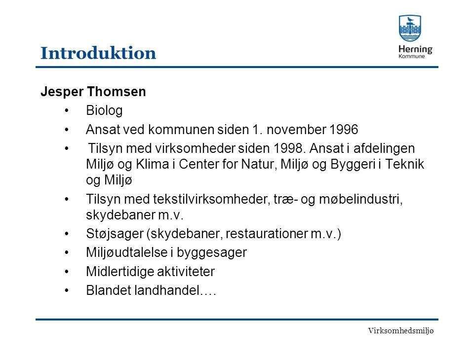 Virksomhedsmiljø Introduktion Jesper Thomsen •Biolog •Ansat ved kommunen siden 1.
