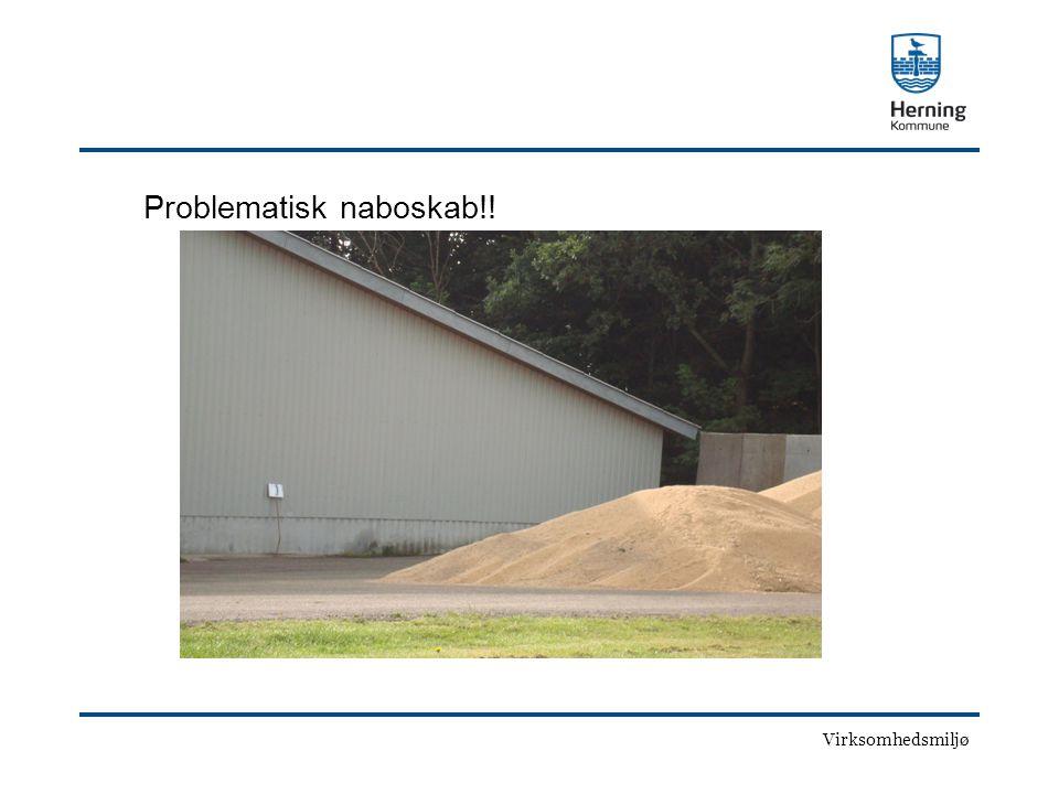 Virksomhedsmiljø Problematisk naboskab!!