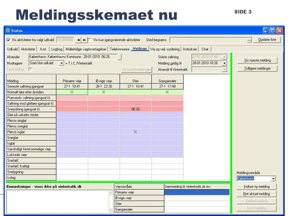 SIDE 3 Meldingsskemaet nu Randers, januar 2010