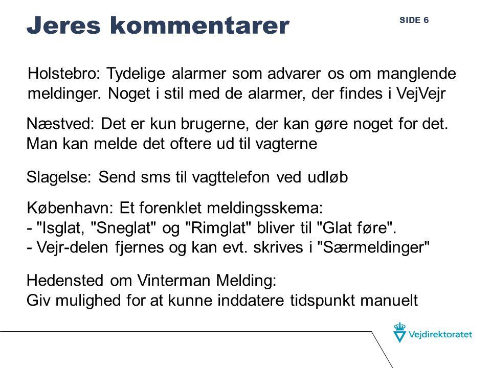 SIDE 6 Jeres kommentarer Holstebro: Tydelige alarmer som advarer os om manglende meldinger.