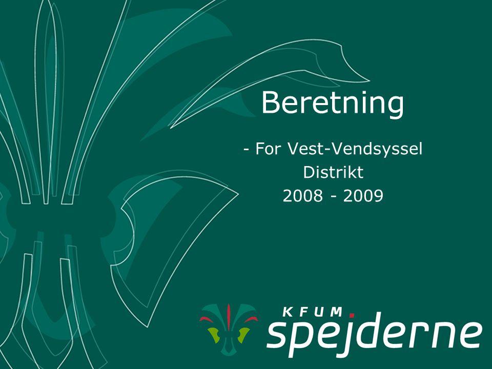 Beretning - For Vest-Vendsyssel Distrikt 2008 - 2009