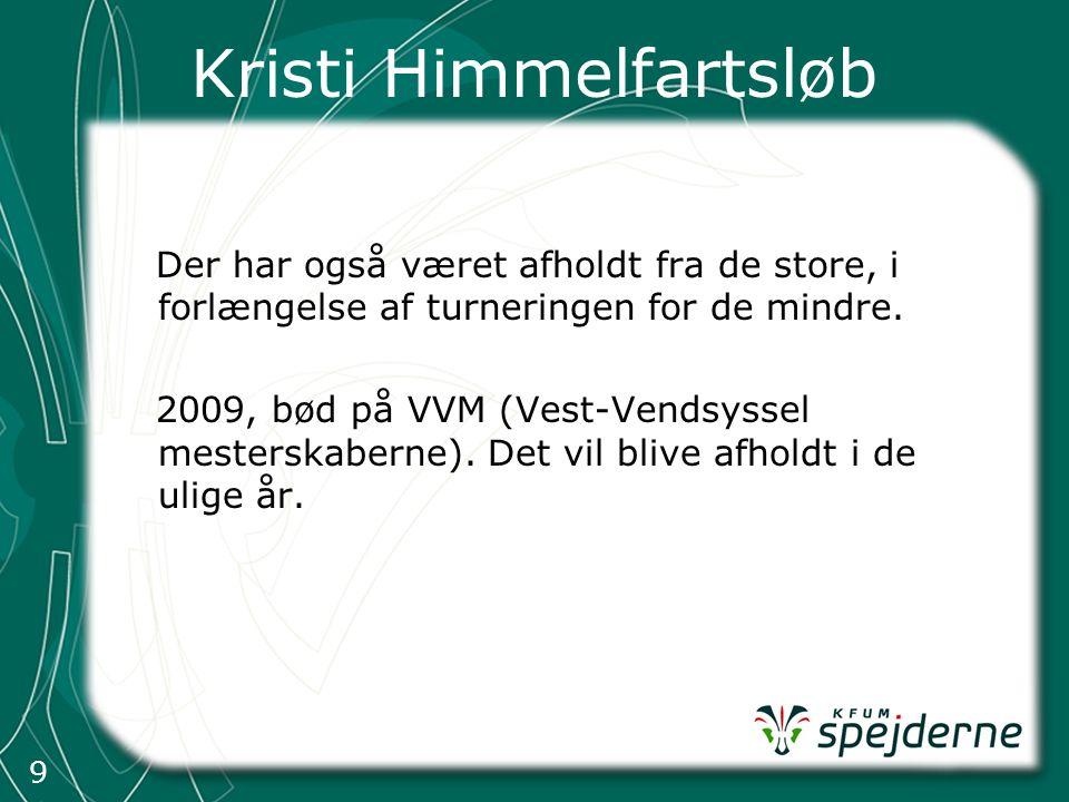 9 Kristi Himmelfartsløb Der har også været afholdt fra de store, i forlængelse af turneringen for de mindre.