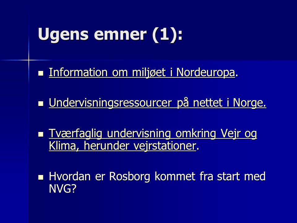 Ugens emner (1):  Information om miljøet i Nordeuropa.