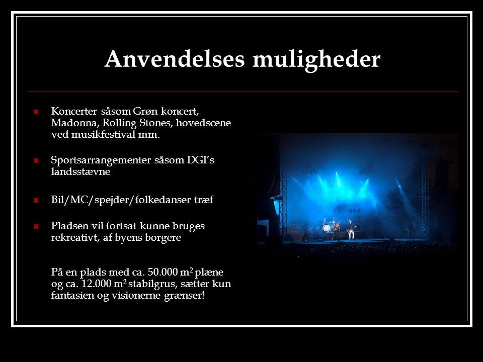 Anvendelses muligheder  Koncerter såsom Grøn koncert, Madonna, Rolling Stones, hovedscene ved musikfestival mm.