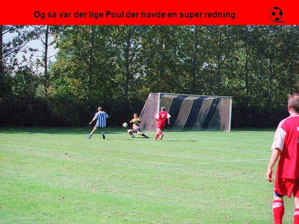 Og så var der lige Poul der havde en super redning