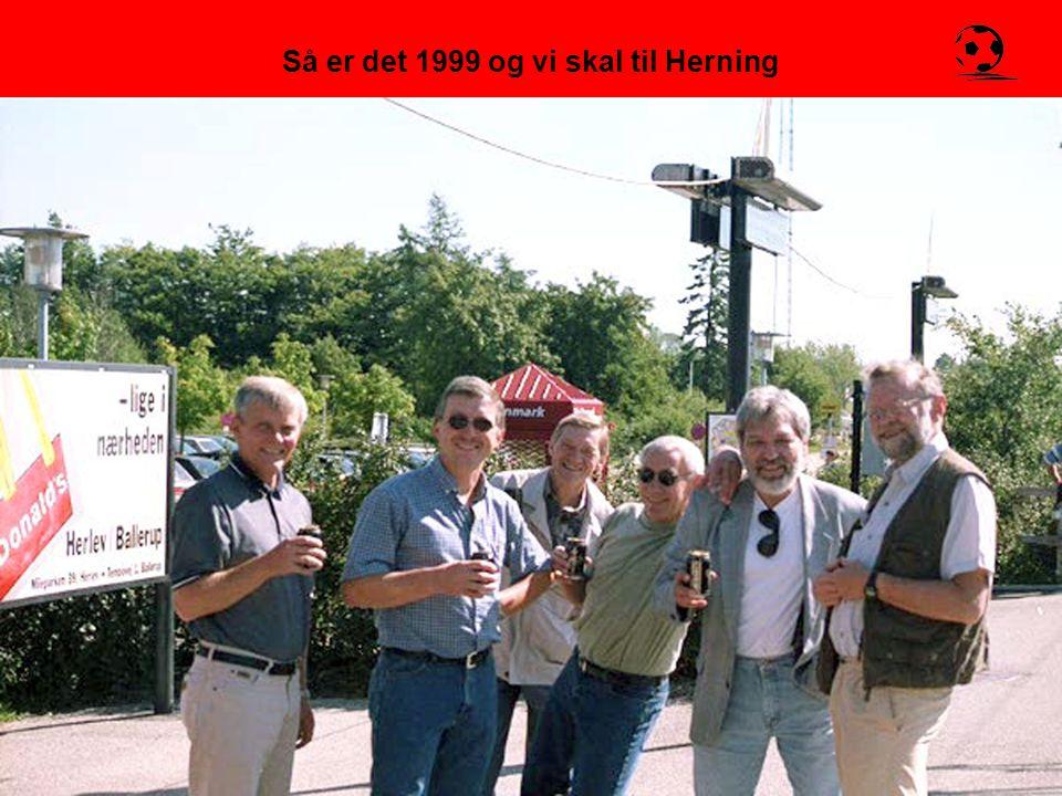 Så er det 1999 og vi skal til Herning