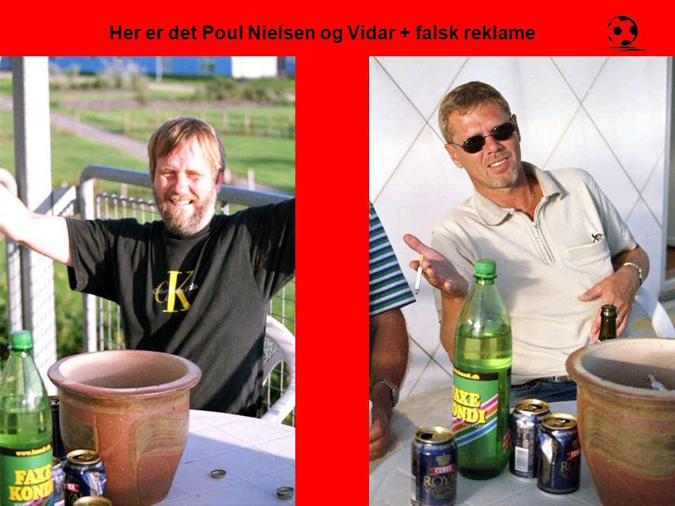 Her er det Poul Nielsen og Vidar + falsk reklame
