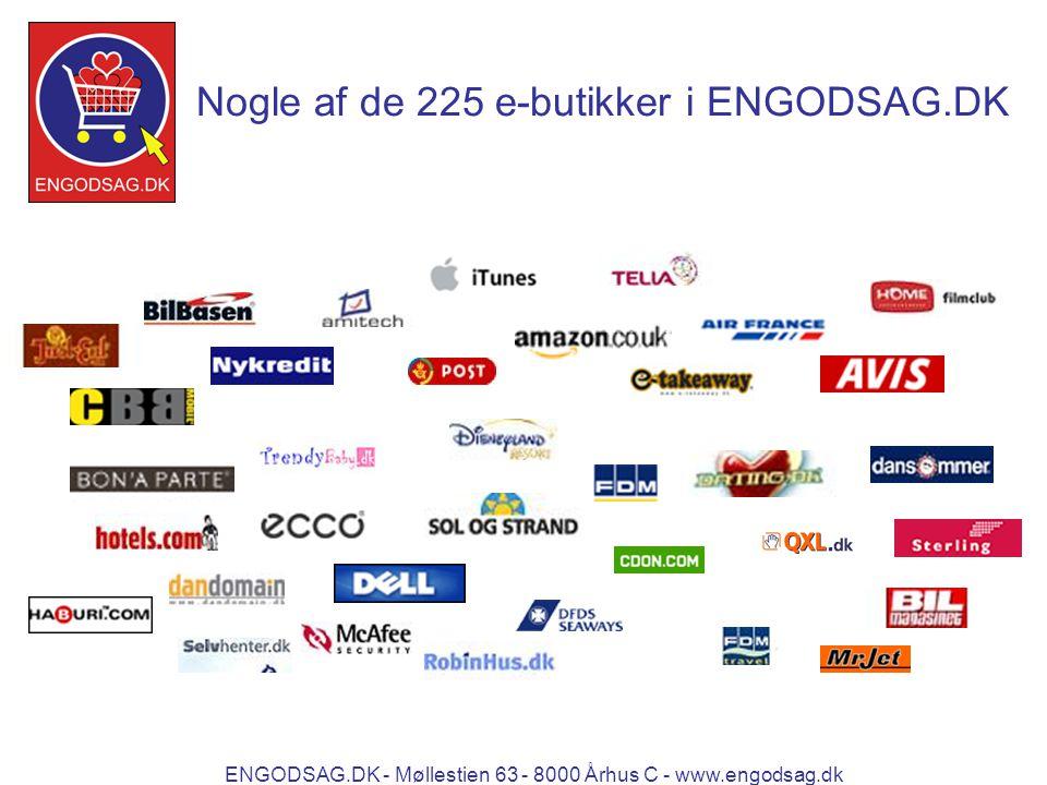 ENGODSAG.DK - Møllestien 63 - 8000 Århus C - www.engodsag.dk Nogle af de 225 e-butikker i ENGODSAG.DK