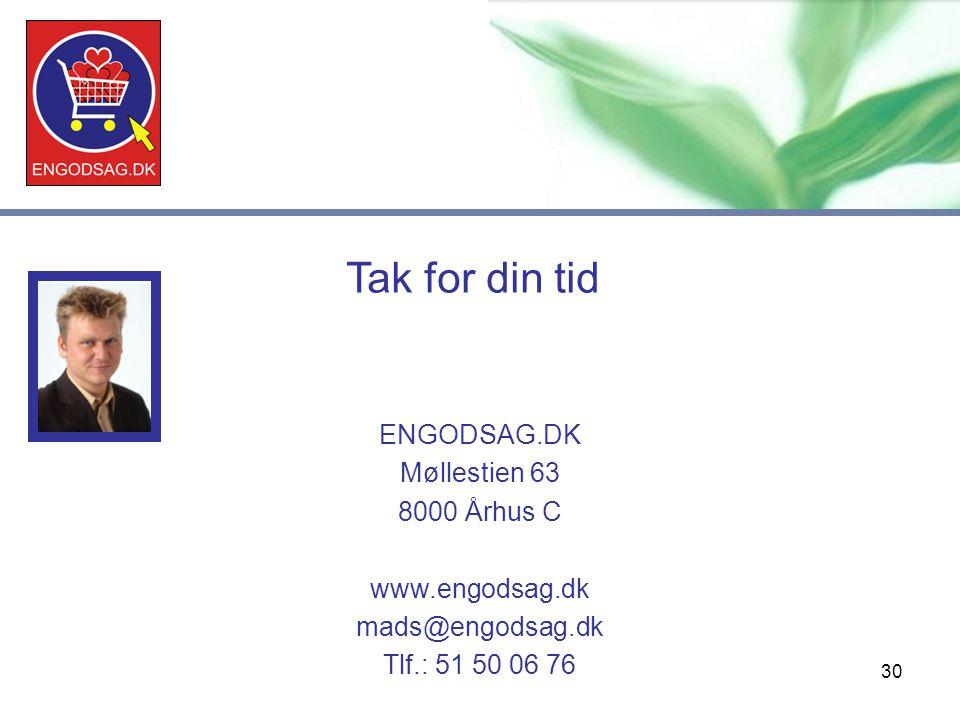 30 ENGODSAG.DK Møllestien 63 8000 Århus C www.engodsag.dk mads@engodsag.dk Tlf.: 51 50 06 76 Tak for din tid