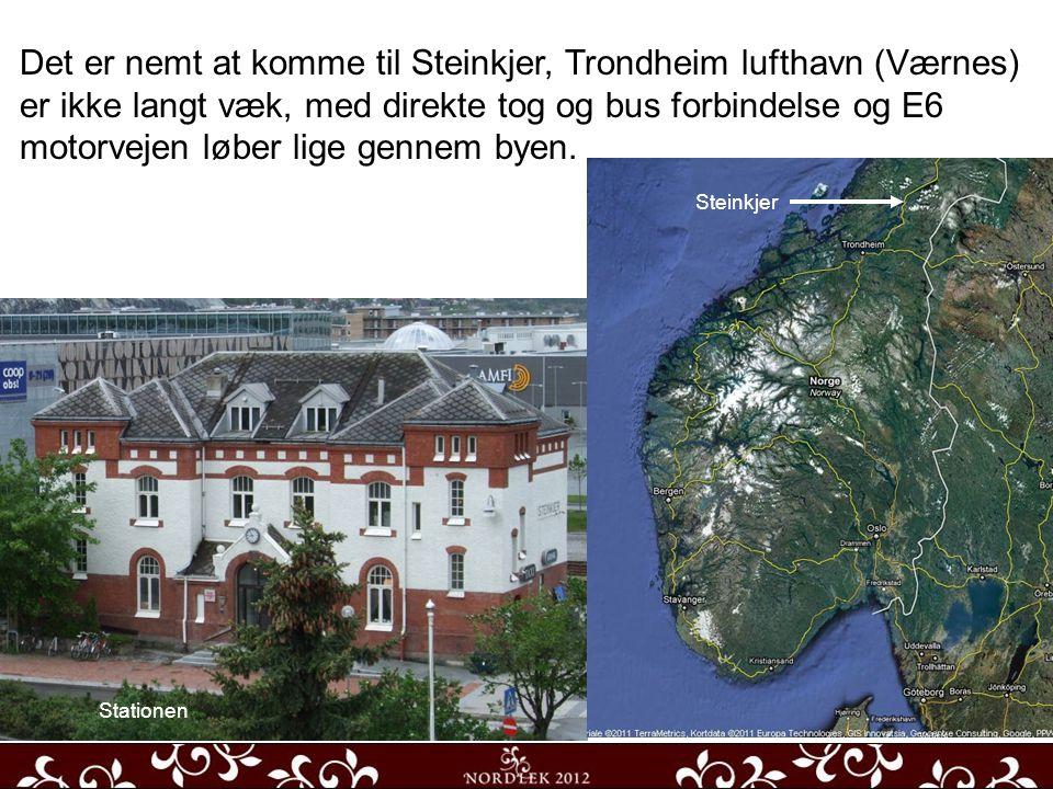Det er nemt at komme til Steinkjer, Trondheim lufthavn (Værnes) er ikke langt væk, med direkte tog og bus forbindelse og E6 motorvejen løber lige gennem byen.