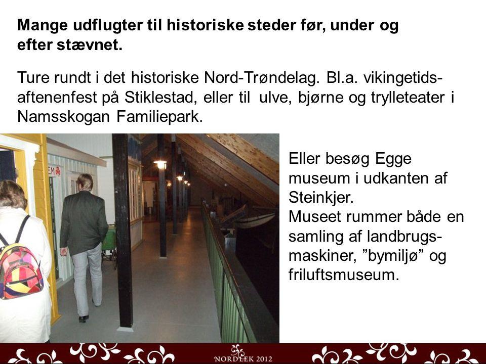 Mange udflugter til historiske steder før, under og efter stævnet.