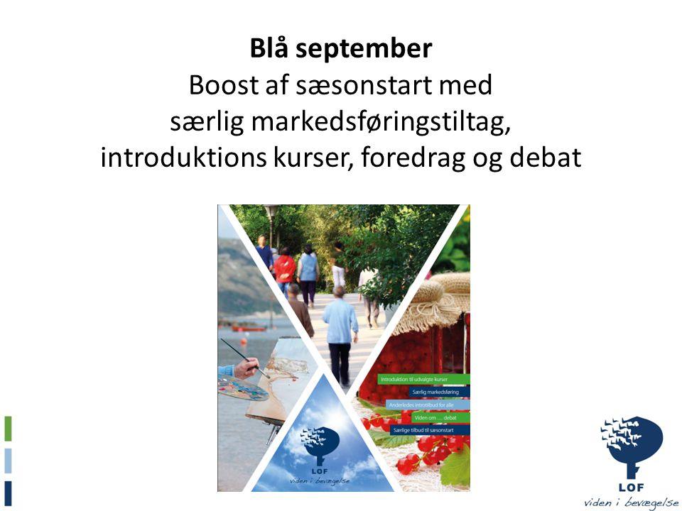 Blå september Boost af sæsonstart med særlig markedsføringstiltag, introduktions kurser, foredrag og debat