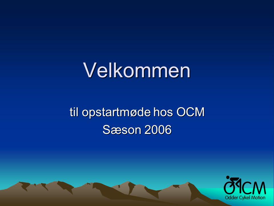 Velkommen til opstartmøde hos OCM Sæson 2006