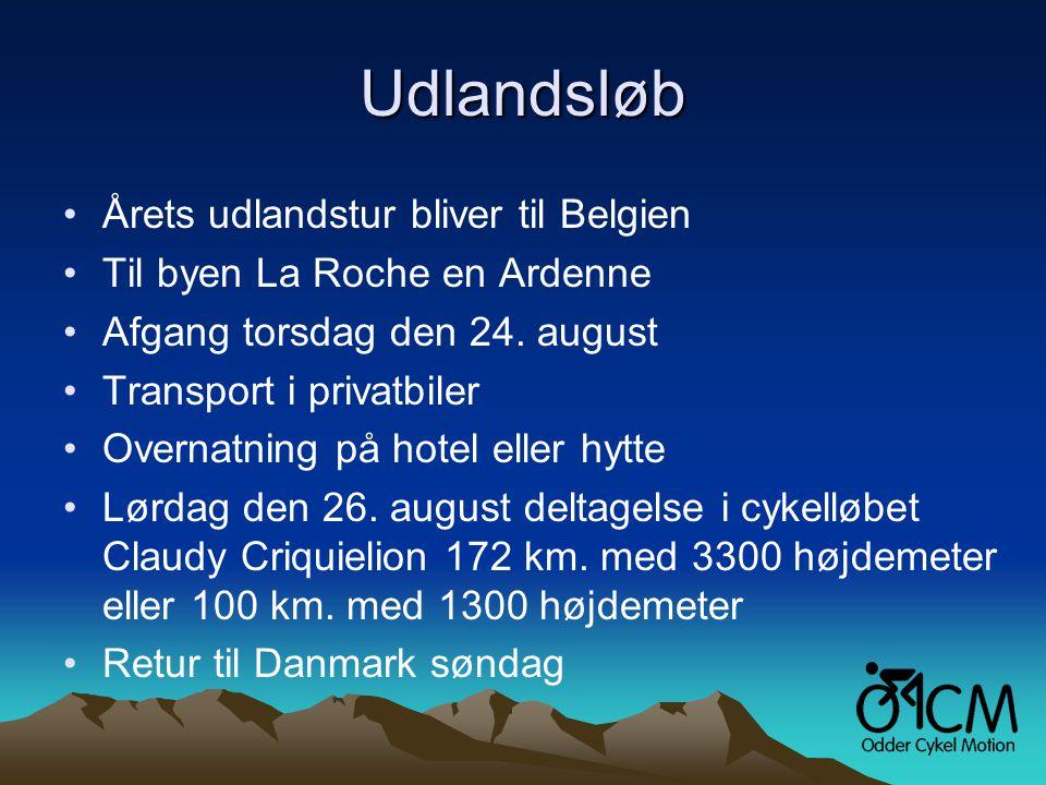Udlandsløb •Årets udlandstur bliver til Belgien •Til byen La Roche en Ardenne •Afgang torsdag den 24.
