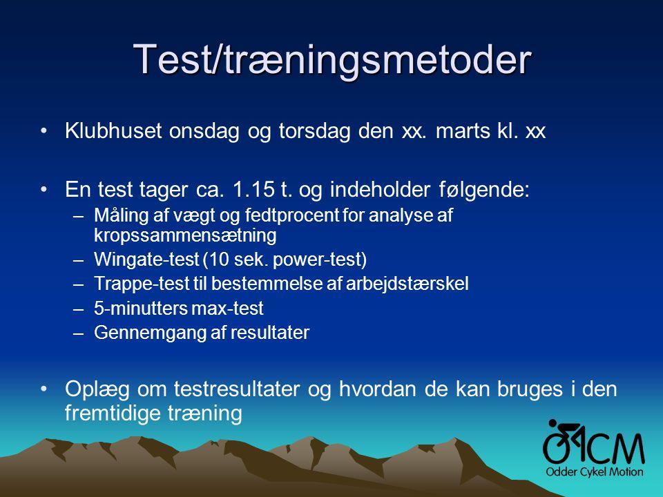 Test/træningsmetoder •Klubhuset onsdag og torsdag den xx.