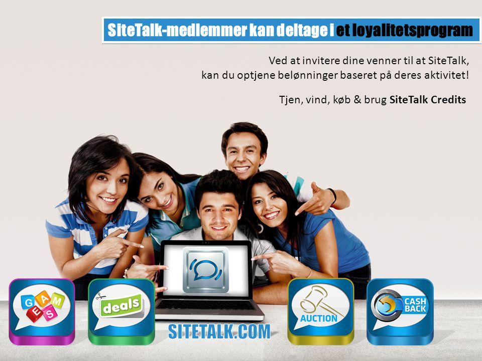 SiteTalk-medlemmer kan deltage i et loyalitetsprogram Ved at invitere dine venner til at SiteTalk, kan du optjene belønninger baseret på deres aktivitet.