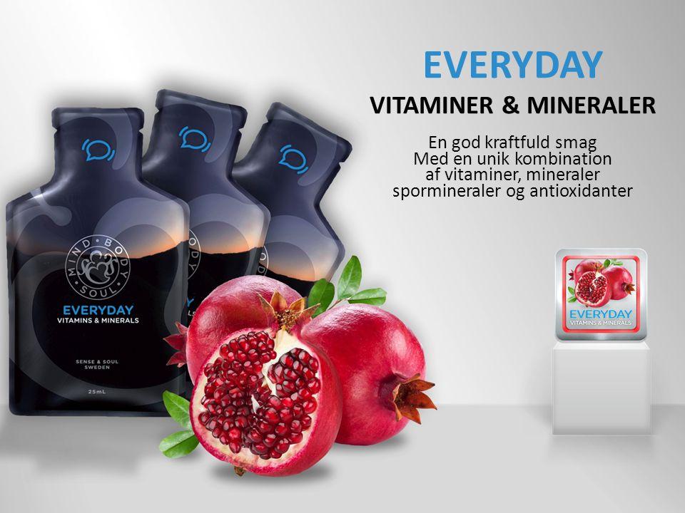 EVERYDAY VITAMINER & MINERALER En god kraftfuld smag Med en unik kombination af vitaminer, mineraler spormineraler og antioxidanter