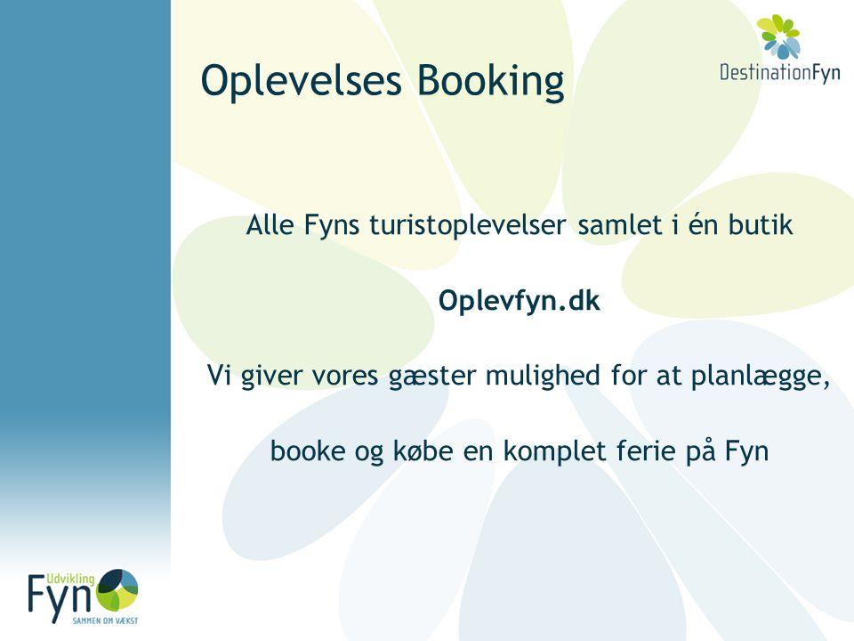 Oplevelses Booking Alle Fyns turistoplevelser samlet i én butik Oplevfyn.dk Vi giver vores gæster mulighed for at planlægge, booke og købe en komplet ferie på Fyn