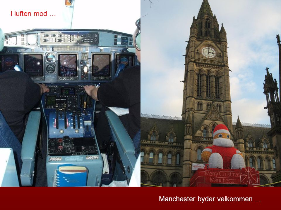 I luften mod … Manchester byder velkommen …