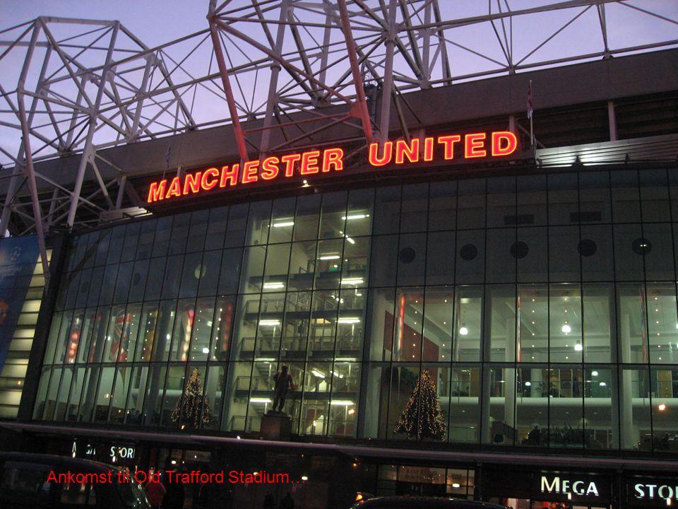 Ankomst til Old Trafford Stadium…