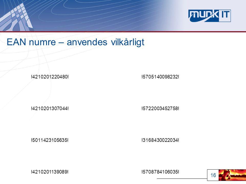 16 EAN numre – anvendes vilkårligt !4210201220480!!5705140098232.