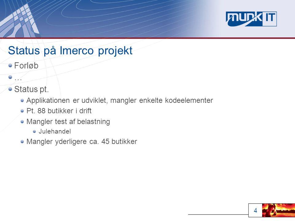 4 Status på Imerco projekt Forløb … Status pt.