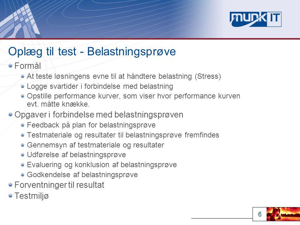 6 Oplæg til test - Belastningsprøve Formål At teste løsningens evne til at håndtere belastning (Stress) Logge svartider i forbindelse med belastning Opstille performance kurver, som viser hvor performance kurven evt.