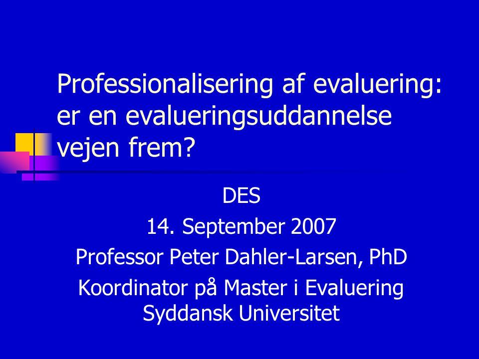 Professionalisering af evaluering: er en evalueringsuddannelse vejen frem.