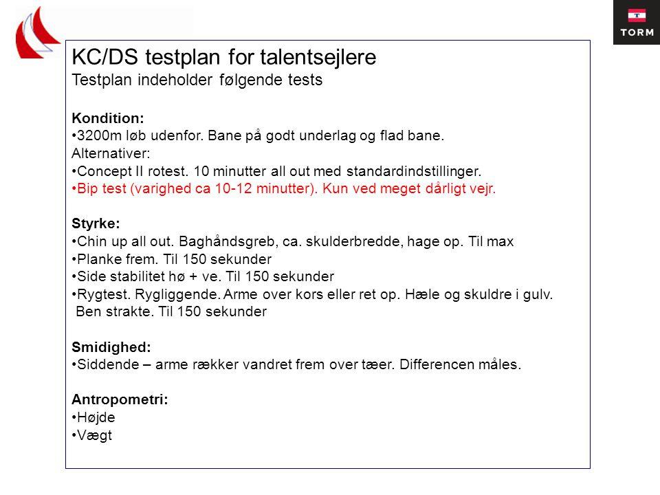 KC/DS testplan for talentsejlere Testplan indeholder følgende tests Kondition: •3200m løb udenfor.