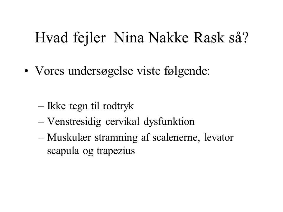 Hvad fejler Nina Nakke Rask så.
