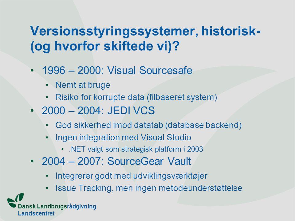 Dansk Landbrugsrådgivning Landscentret s:\inet\osv.ppt 17 Versionsstyringssystemer, historisk- (og hvorfor skiftede vi).