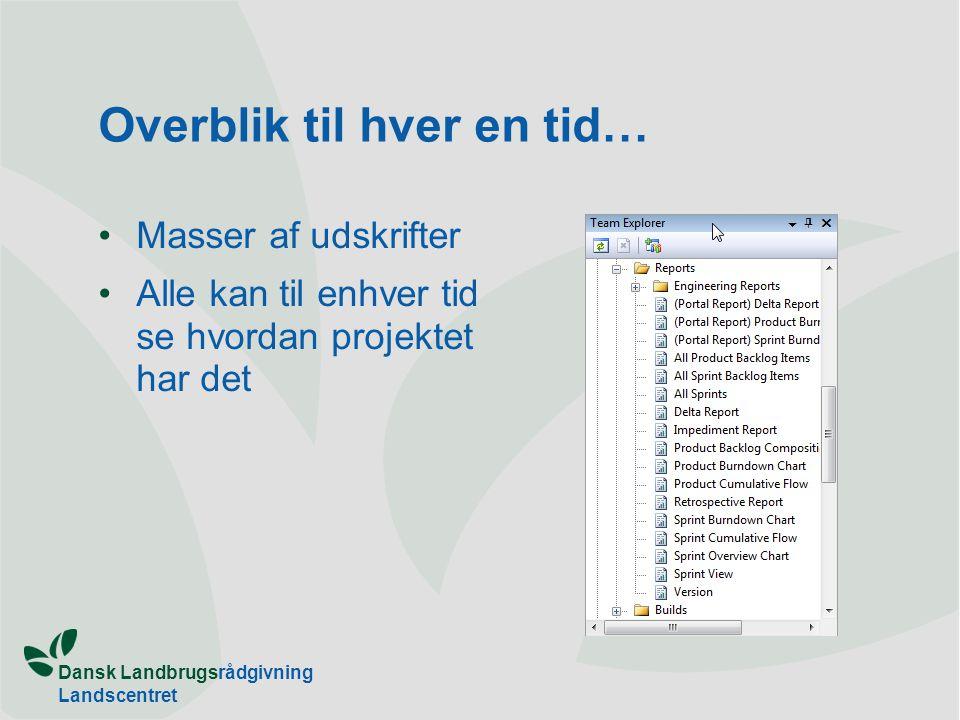 Dansk Landbrugsrådgivning Landscentret Overblik til hver en tid… •Masser af udskrifter •Alle kan til enhver tid se hvordan projektet har det
