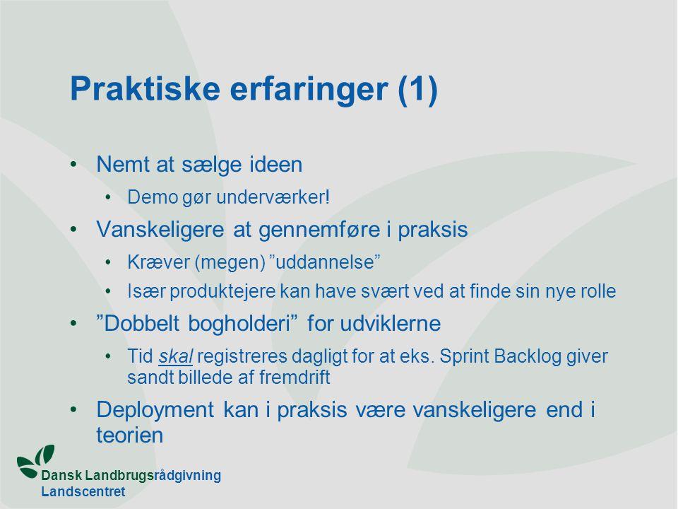 Dansk Landbrugsrådgivning Landscentret Praktiske erfaringer (1) •Nemt at sælge ideen •Demo gør underværker.