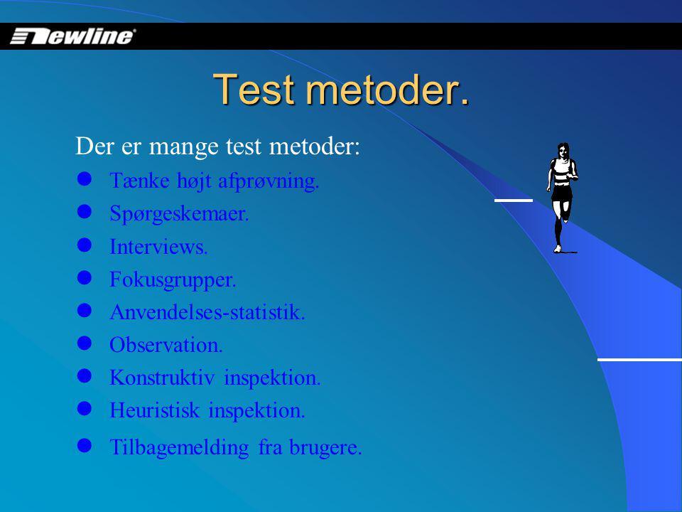 Test metoder. Der er mange test metoder:  Tænke højt afprøvning.