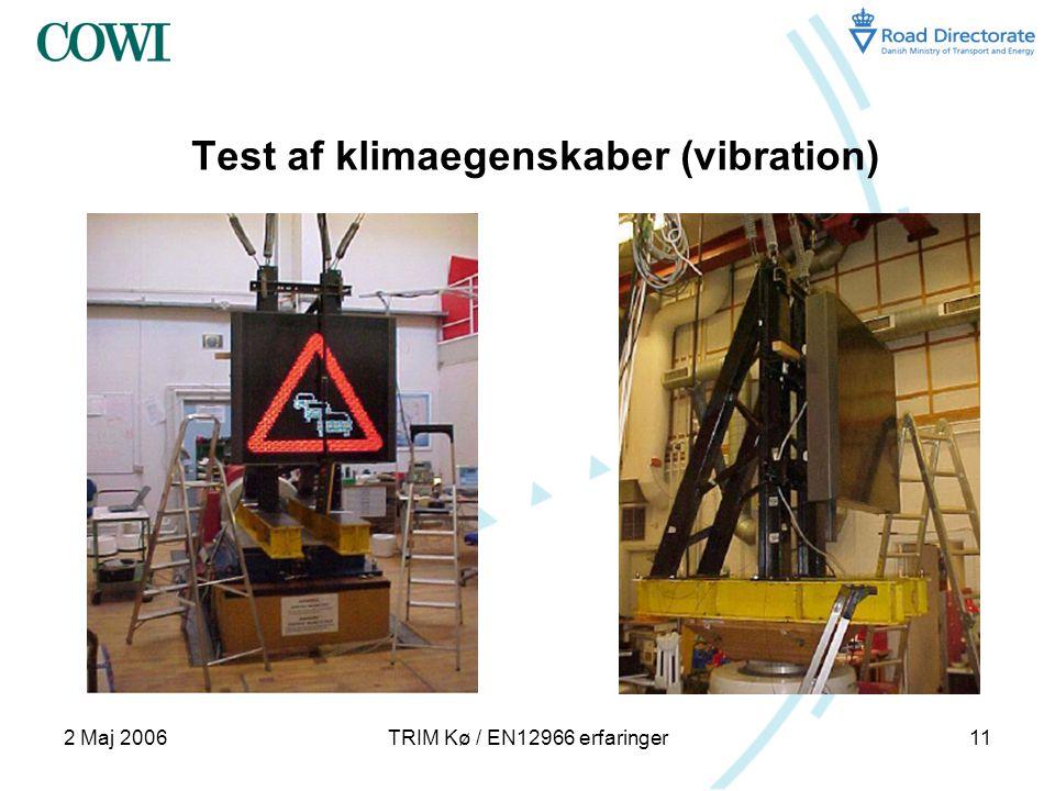 2 Maj 2006TRIM Kø / EN12966 erfaringer11 Test af klimaegenskaber (vibration)
