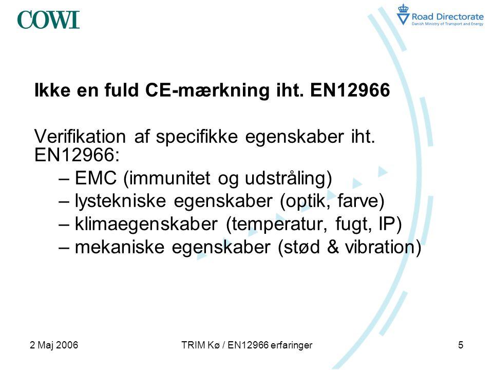 2 Maj 2006TRIM Kø / EN12966 erfaringer5 Ikke en fuld CE-mærkning iht.
