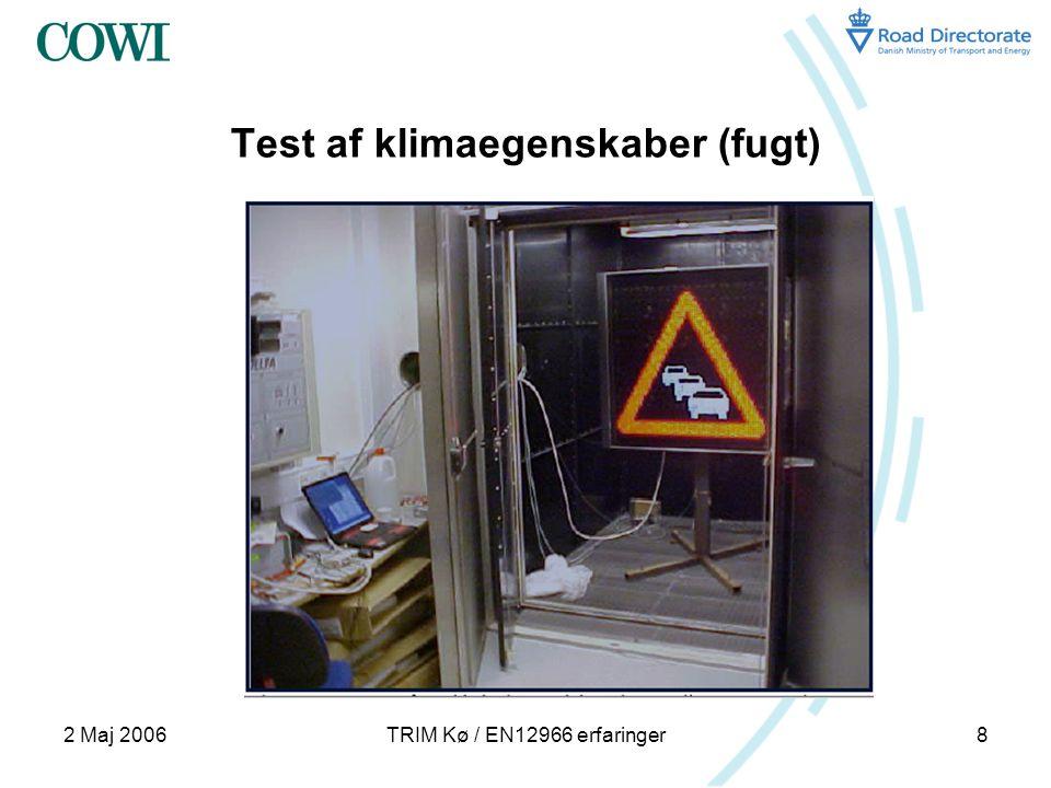 2 Maj 2006TRIM Kø / EN12966 erfaringer8 Test af klimaegenskaber (fugt)